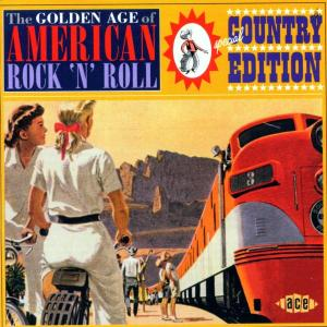 Golden Age Of American ROCK 'N' ROLL SPECIAL COUNTRY EDITION - V/A - Musik - ACE - 0029667184526 - May 2, 2002