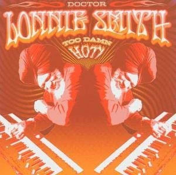 Too Damn Hot - Lonnie -Dr- Smith - Musik - PALMETTO - 0753957210526 - September 27, 2004