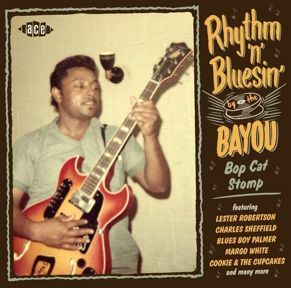 Rhythm 'N' Bluesin' By The Bayou - V/A - Musik - ACE - 0029667094528 - June 7, 2019