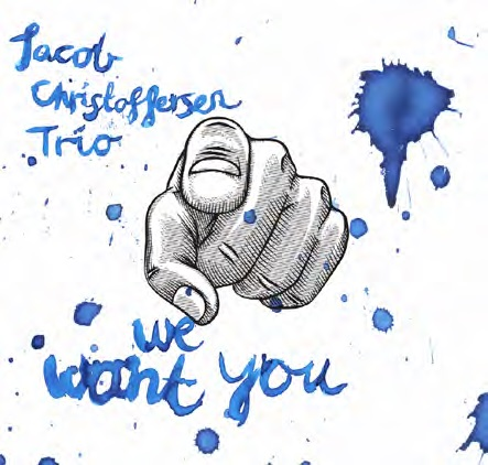 We Want You - Jacob Christoffersen Trio - Musik - SUN - 0663993160528 - 2 september 2016