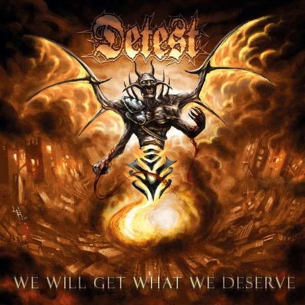 We Will Get What We Deserve - Detest - Musik - TAR - 5700907269528 - December 10, 2021