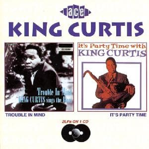 Trouble In Mind / ItS Party Time - Curtis King - Musik - ACE RECORDS - 0029667154529 - July 1, 1994