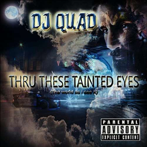 Thru These Tainted Eyes (The World As I See It) - DJ Quad - Musik - 5th Battalion Entertainment - 0029882568538 - June 21, 2014