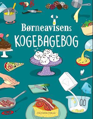 Børneavisens kogebagebog - Børneavisen - Bøger - Politikens Forlag - 9788740060553 - September 10, 2020