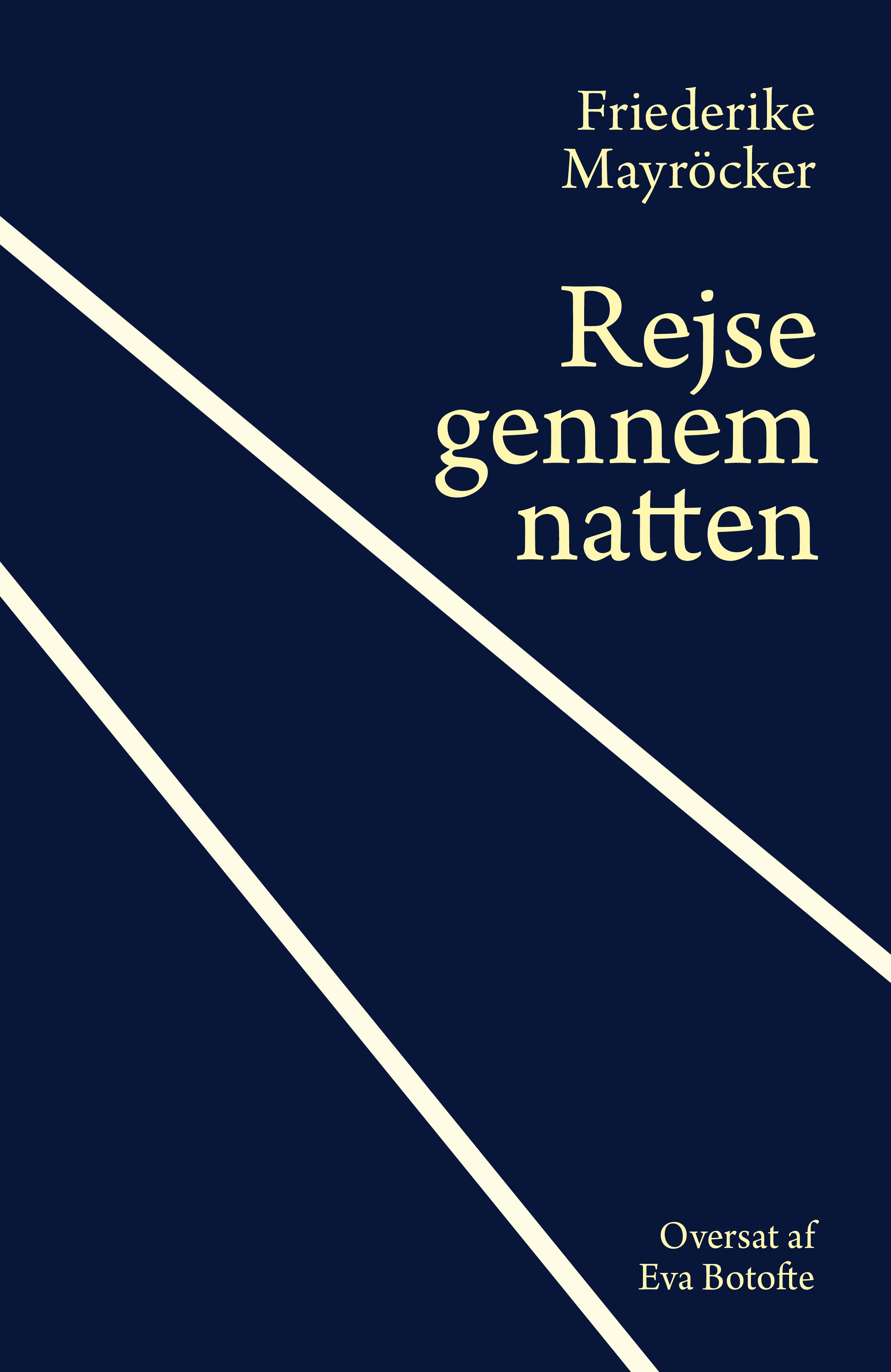 Rejse gennem natten - Friederike Mayröcker - Bøger - Forlaget Palomar - 9788799995554 - July 30, 2021