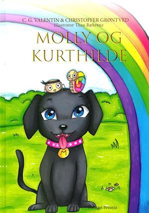 Molly og Kurthilde - C. G. Valentin & Christoffer Grøntved - Bøger - Forlaget Petunia - 9788793767560 - July 20, 2020