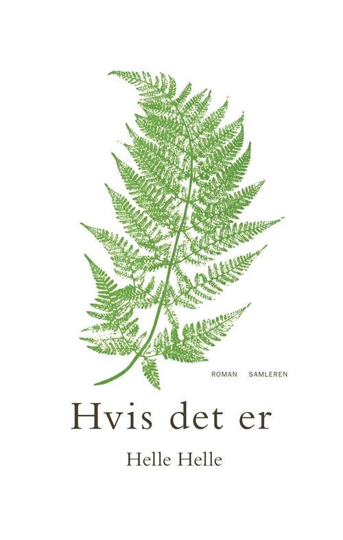 Hvis det er - Helle Helle - Bøger - Gyldendal - 9788763838566 - December 1, 2015