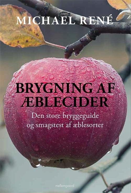 Brygning af æblecider - Michael René - Bøger - Forlaget mellemgaard - 9788772180571 - February 4, 2019