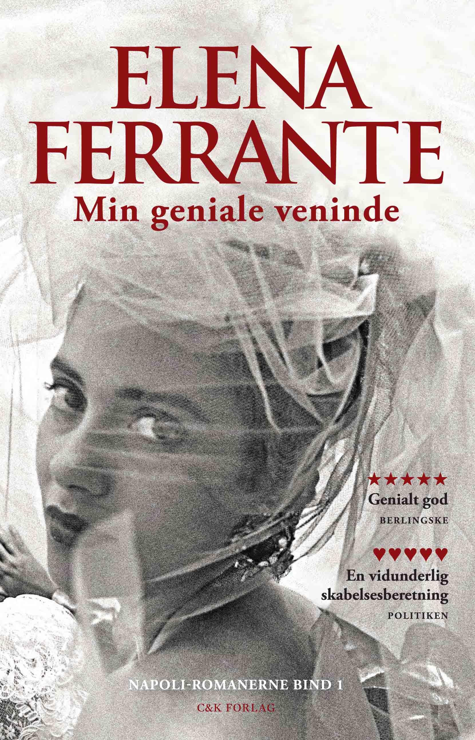 Min geniale veninde - Elena Ferrante - Bøger - C & K - 9788740044584 - October 5, 2017