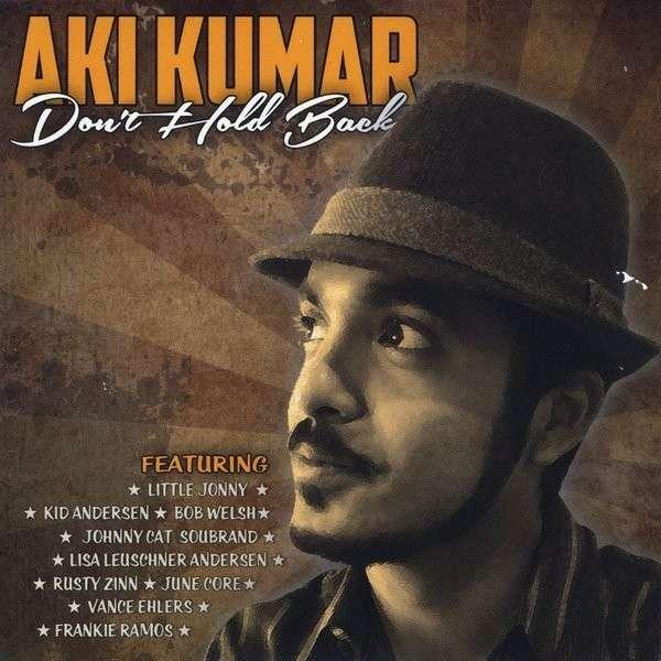 Dont Hold Back - Aki Kumar - Musik - AKI KUMAR - 0029882566602 - February 8, 2014