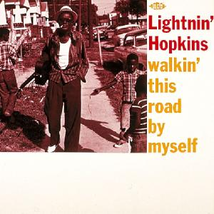 Walkin' This Road By MYSELF - Lightnin' Hopkins - Musik - ACE - 0029667125611 - March 26, 1990