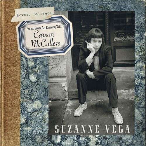Lover, Beloved: Songs from an Evening with Carson McCullers - Suzanne Vega - Musik - COOKING VINYL - 0711297514612 - October 14, 2016