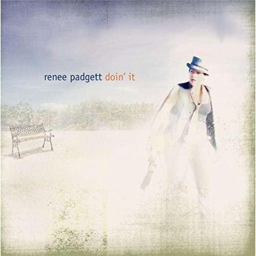 Doin It - Renee Padgett - Musik - Renee Padgett - 0029882568613 - April 15, 2014
