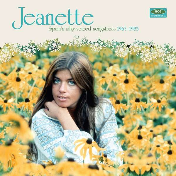 Spain's Silky-Voiced Songstress 1967-1983 - Jeanette - Musik - ACE - 0029667093620 - May 3, 2019