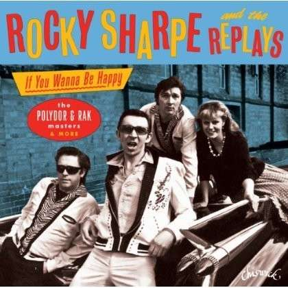 If You Wanna Be Happy - Sharpe, Rocky & The Replays - Musik - CHISWICK - 0029667431620 - November 28, 2013