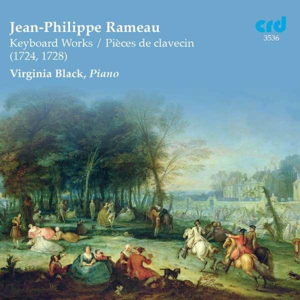 Keyboard Works - J.P. Rameau - Musik - CRD - 0708093353620 - September 18, 2018