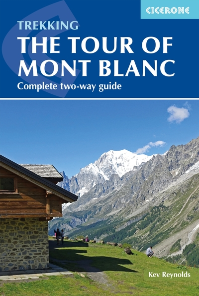 Trekking the Tour of Mont Blanc: Complete two-way hiking guidebook and map booklet - Kev Reynolds - Bøger - Cicerone Press - 9781786310620 - June 30, 2020