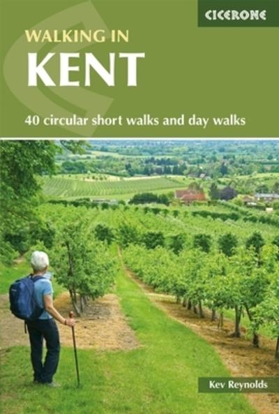 Walking in Kent: 40 circular short walks and day walks - Kev Reynolds - Bøger - Cicerone Press - 9781852848620 - July 1, 2021