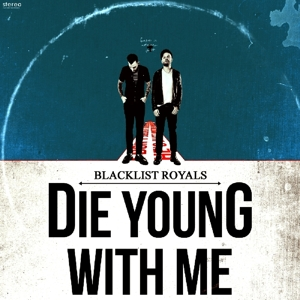 Die Young With Me - Blacklist Royals - Musik - KRIAN MUSIC - 0030206242621 - June 5, 2014