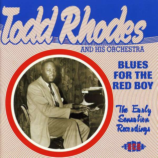 Blues for the Red Boy: the Ear - Todd Rhodes & His Orchestra - Musik - ACE RECORDS - 0029667185622 - September 30, 2002