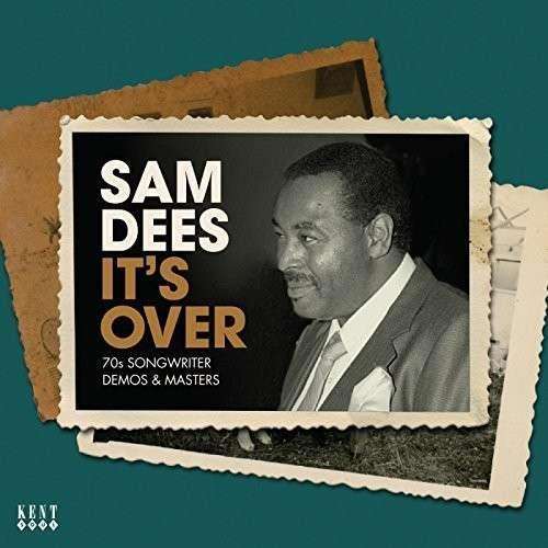 It's Over - Sam Dees - Musik - KENT SOUL - 0029667242622 - February 5, 2015