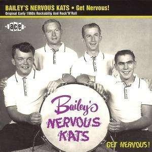Get Nervous! - Bailey's Nervous Kats - Musik - Ace - 0029667175623 - April 25, 2000
