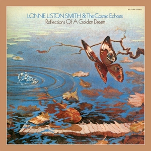 Reflections Of A Golden Dream - Lonnie Liston Smith & the Cosmic Echoes - Musik - BEAT GOES PUBLIC - 0029667529624 - December 11, 2015