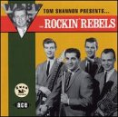 Tom Shannon Presents - Rockin' Rebels - Musik - ACE - 0029667142625 - May 31, 1994