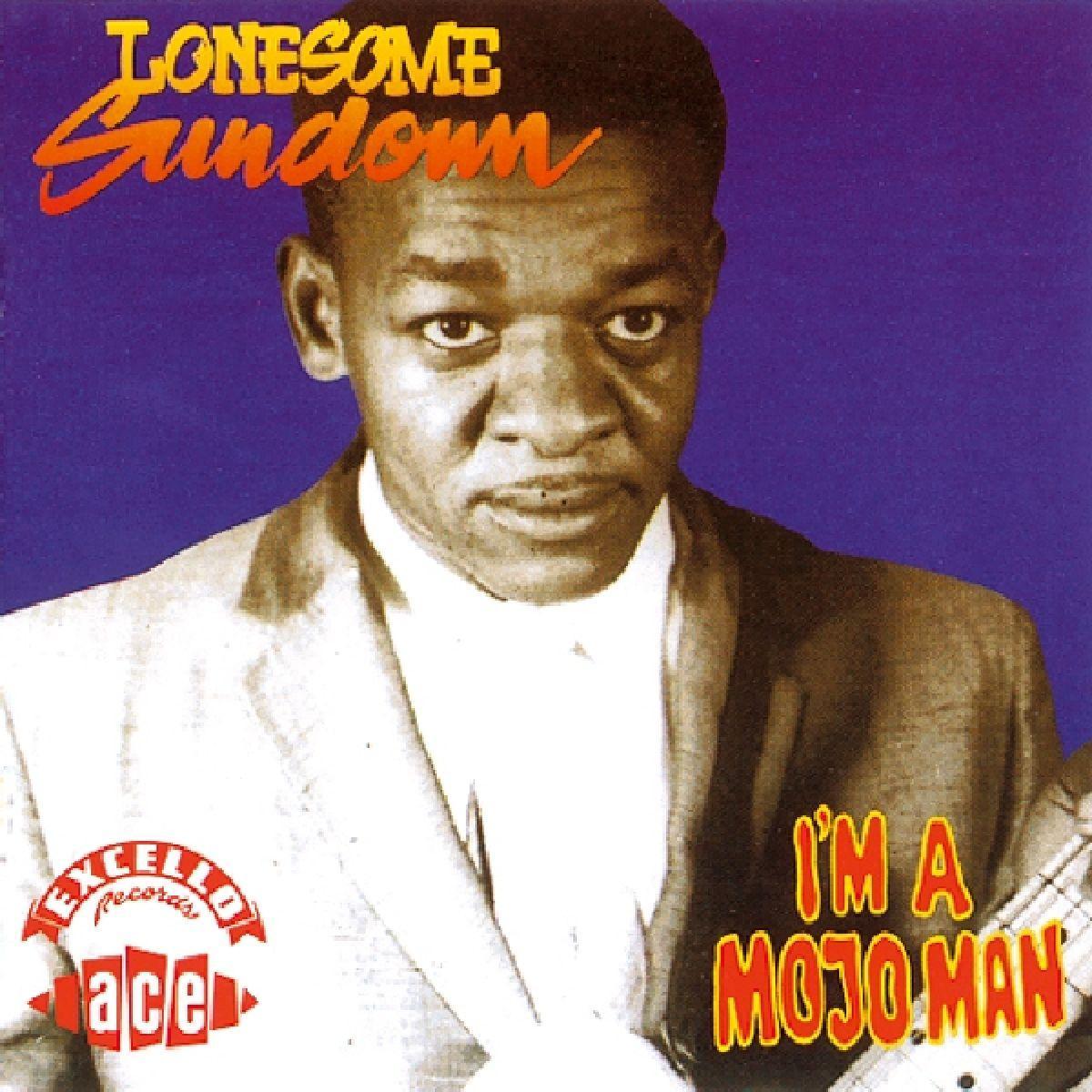 I'm A Mojo Man - Lonesome Sundown - Musik - ACE - 0029667155625 - July 31, 1990