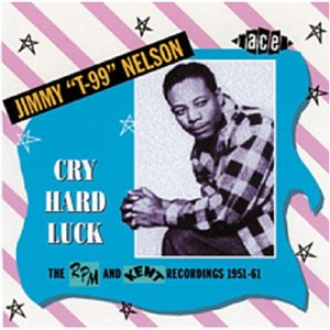 Cry Hard Luck - Jimmy Nelson - Musik - ACE - 0029667197625 - October 2, 2003