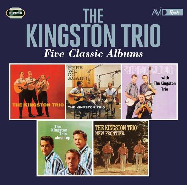 Five Classic Albums (The Kingston Trio / Here We Go Again / String Along / Close Up / New Frontier) - Kingston Trio - Musik - AVID ROOTS - 5022810339625 - August 6, 2021