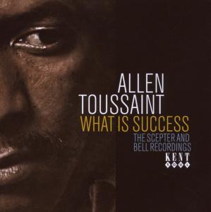 What Is Success - Allen Toussaint - Musik - KENT SOUL - 0029667228626 - October 4, 2007