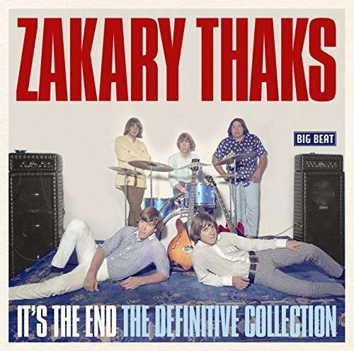 ItS The End - The Definitive Collection - Zakary Thaks - Musik - BIG BEAT RECORDS - 0029667432627 - January 26, 2015