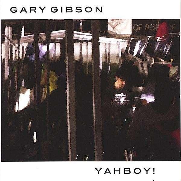 Yahboy! - Gary Gibson - Musik - Gary Gibson - 0753701051627 - December 27, 2005