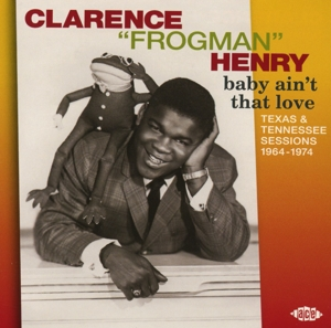 Baby Ain't That Love - Clarence -Frogman- Henry - Musik - ACE - 0029667071628 - April 29, 2015