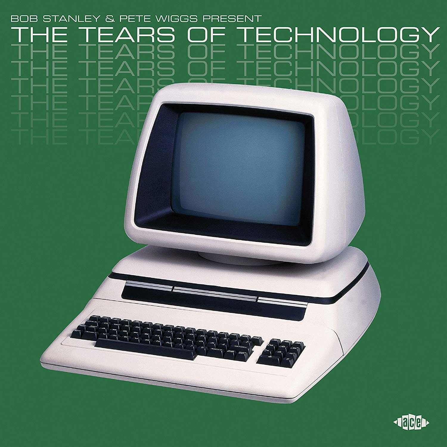 Bob Stanley & Pete Wiggs Present The Tears Of Technology - Various Artists - Musik - ACE - 0029667097628 - February 28, 2020
