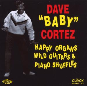 Happy Organs, Wild Guitar - Dave -Baby- Cortez - Musik - ACE - 0029667138628 - June 7, 2007