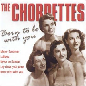 Born To Be With You - Chordettes - Musik - ACE RECORDS - 0029667183628 - February 25, 2002