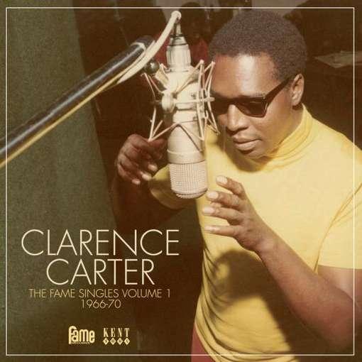 The Fame Singles - Vol 1 / 1966-70 - Clarence Carter - Musik - KENT - 0029667237628 - May 28, 2012
