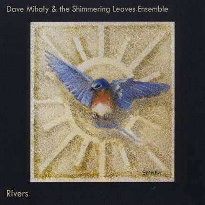 Rivers - Dave Mihaly - Musik - CD Baby - 0029882562628 - September 23, 2013