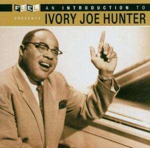 An Introduction To... - Ivory Joe Hunter - Musik -  - 0030206160628 -