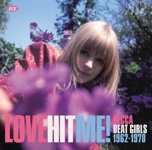 Love Hit Me!Decca Beat Girls 1962-1970 - Various Artists - Musik - ACE RECORDS - 0029667074629 - April 8, 2016