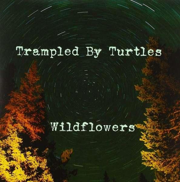 Wildflowers - Trampled by Turtles - Musik - Banjodad - 0752830936645 - April 21, 2018