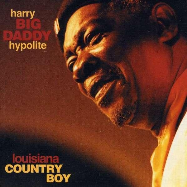 Harry Big Daddy Hypolite - Louisiana Country Boy - Harry Hypolite - Musik - APO R - 0753088201660 - June 30, 1990