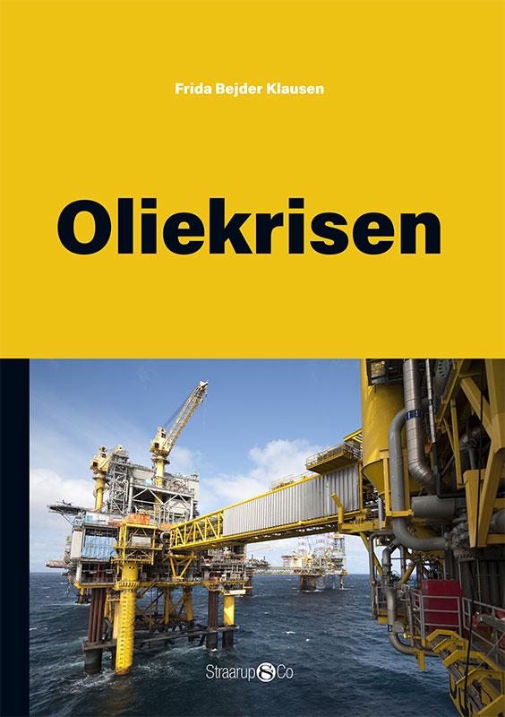 #danmarkshistorier: Oliekrisen - Frida Bejder Klausen - Bøger - Straarup & Co - 9788775490660 - February 10, 2021