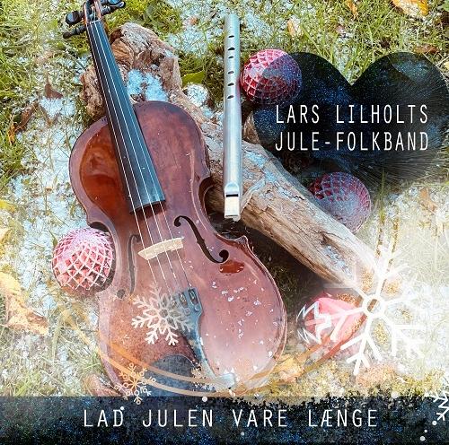 Lad Julen Vare Længe - Lars Lilholt - Musik -  - 5711053021663 - 6. november 2020