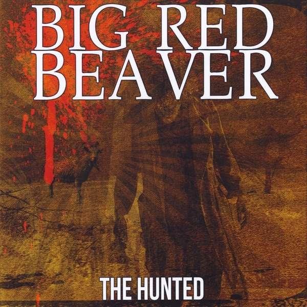 Hunted - Big Red Beaver - Musik - Big Red Beaver - 0029882561669 - March 30, 2013