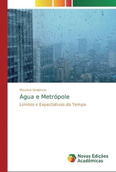 Água e Metrópole - Waldman - Bøger -  - 9786139807680 - January 31, 2020