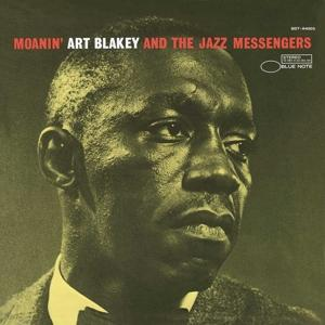 Moanin' - Art Blakey and The Jazz Messengers - Musik - BLUE NOTE - 0602507465681 - April 9, 2021