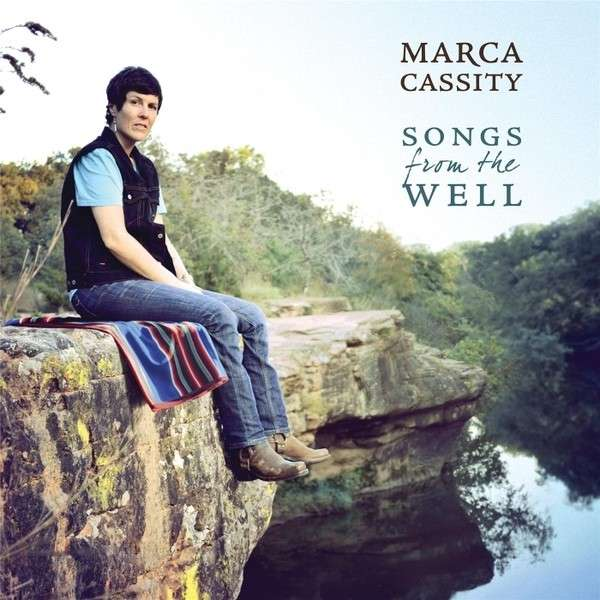Songs from the Well - Marca Cassity - Musik - CD Baby - 0029882567692 - April 10, 2014